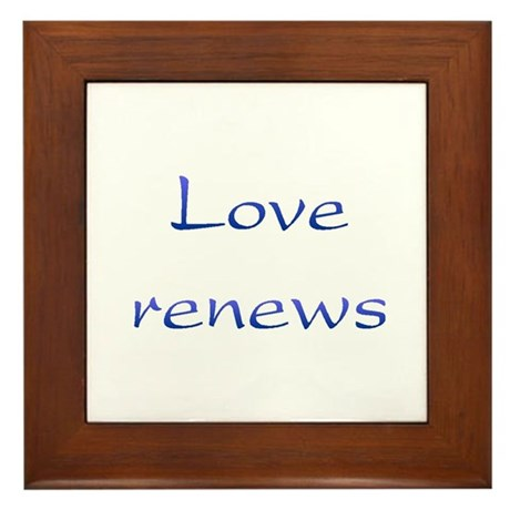 Love Renews Framed Tile