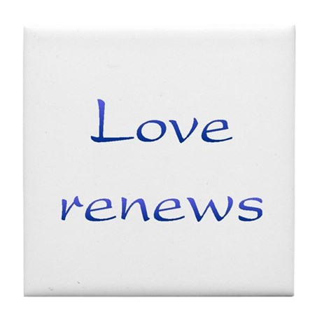 Love Renews Tile Coaster