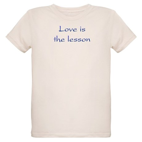 Love Is The Lesson Organic Kids T-Shirt