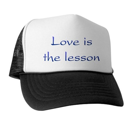 Love Is The Lesson Trucker Hat