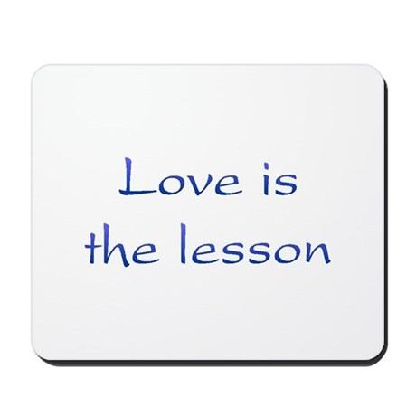 Love Is The Lesson Mousepad