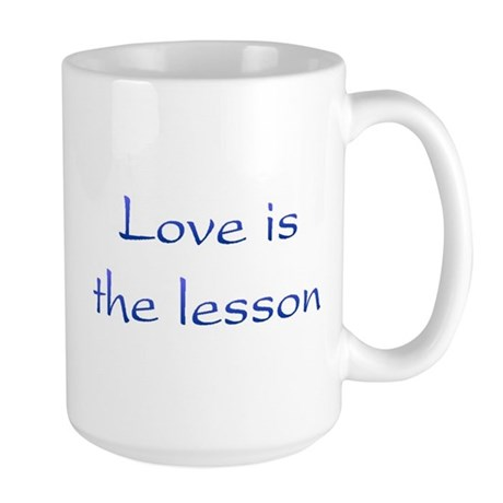 Love Is The Lesson Large Coffee Mug