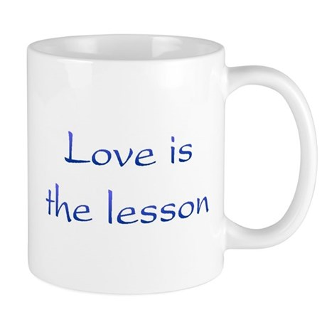 Love Is The Lesson Coffee Mug