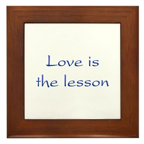 Love Is The Lesson Framed Tile