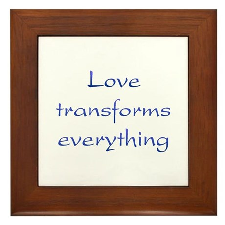 Love Transforms Framed Tile