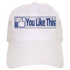 You Like This Baseball Cap