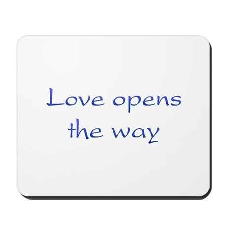Love Opens The Way Mousepad