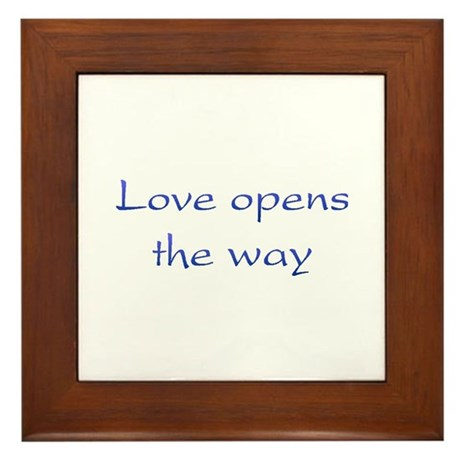 Love Opens The Way Framed Tile
