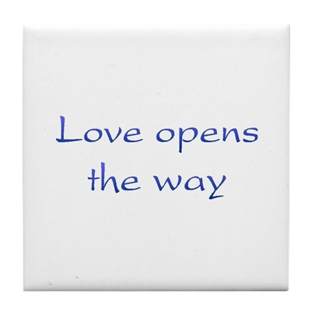 Love Opens The Way Tile Coaster