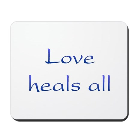 Love Heals All Mousepad