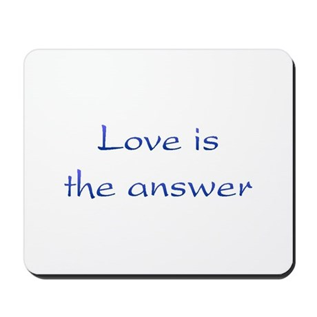 Love Is The Answer Mousepad
