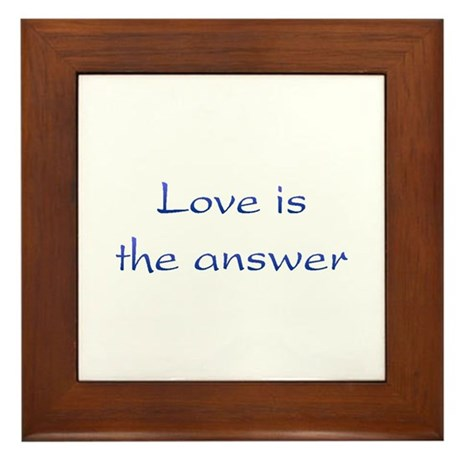 Love Is The Answer Framed Tile