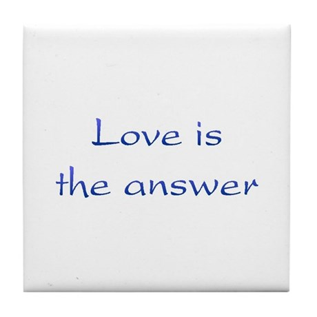 Love Is The Answer Tile Coaster