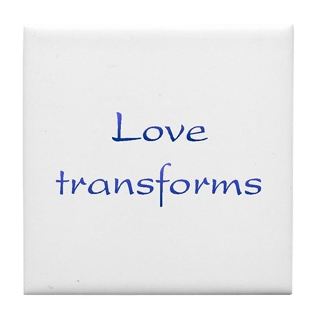 Love Transforms Tile Coaster