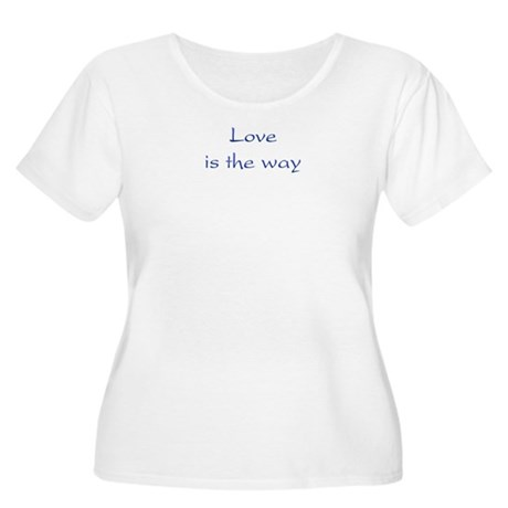 Love Is The Way Women's Plus Size Scoop Neck T-Shirt