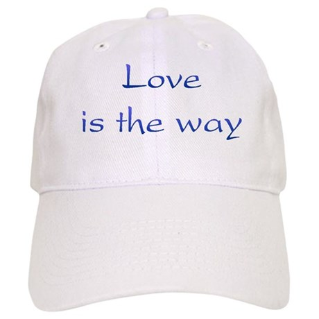 Love Is The Way Baseball Cap