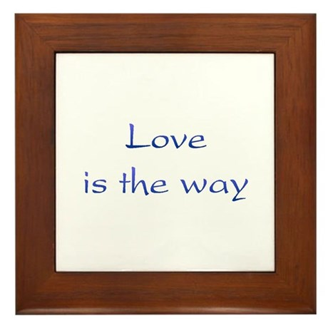 Love Is The Way Framed Tile