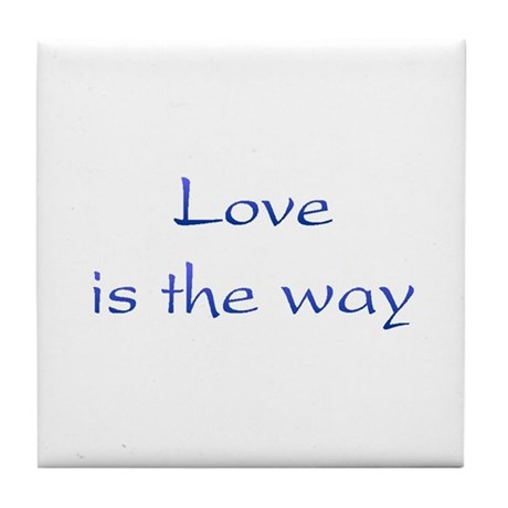 Love Is The Way Tile Coaster
