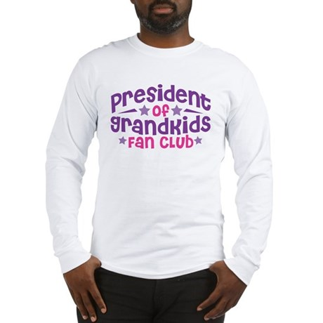 PRESIDENT GRANDKIDS FAN CLUB Long Sleeve T-Shirt