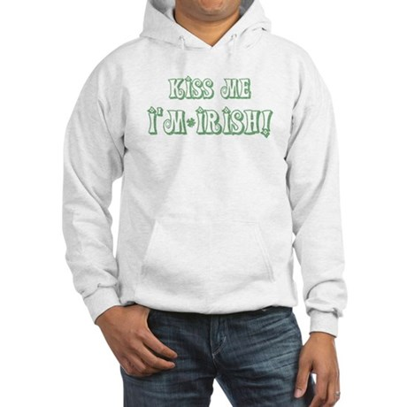 Kiss Me I'm Irish! Hooded Sweatshirt