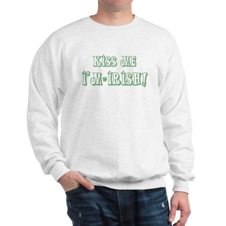 Kiss Me I'm Irish! Sweatshirt