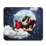 I Believe Sheltie Mousepad