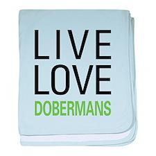 Live Love Dobermans baby blanket