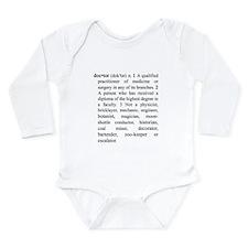 I'm a Doctor, Not A... Long Sleeve Infant Bodysuit