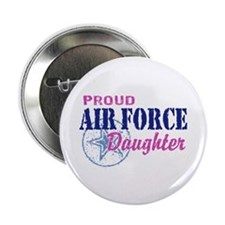 "Proud Air Force Daughter 2.25"" Button"