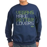 Vegans Make Better Lovers Sweatshirt (dark)