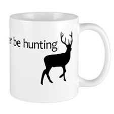 I'd rather be hunting Mug