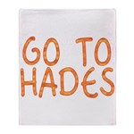 Go To Hades Throw Blanket