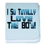Love The 80's baby blanket
