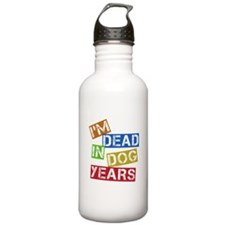 I'm Dead In Dog Years Water Bottle