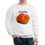 The Big Bun in the Oven Sweatshirt
