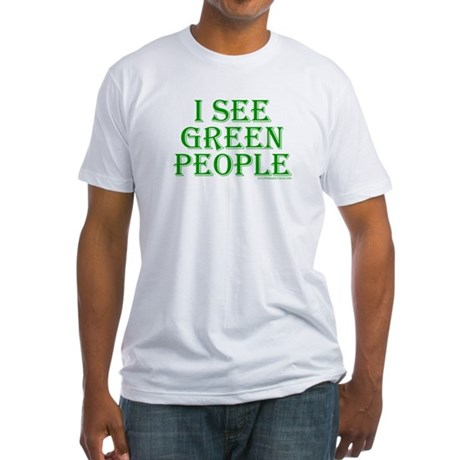 I see green people Fitted T-Shirt