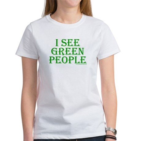 I see green people Womens T-Shirt