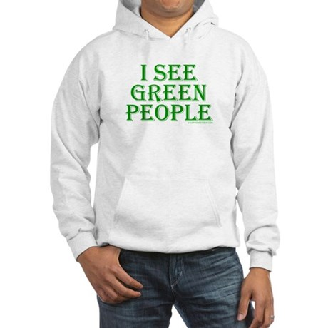 I see green people Hooded Sweatshirt