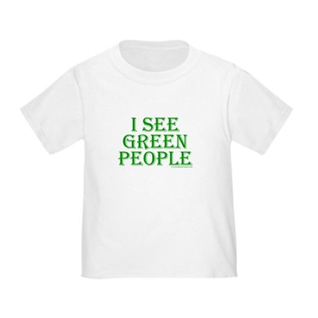 I see green people Toddler T-Shirt