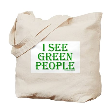 I see green people Tote Bag