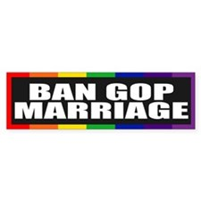 BAN GOP MARRIAGE Bumper Bumper Sticker