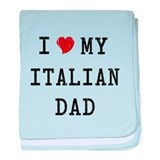 I Love my Italian Dad baby blanket