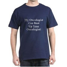 My Oncologist Can Beat Up Your T-Shirt