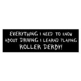 Everything I need to know Bumper Sticker