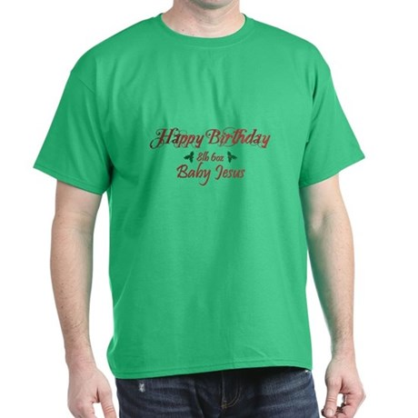 Happy Birthday Baby Jesus T-Shirt