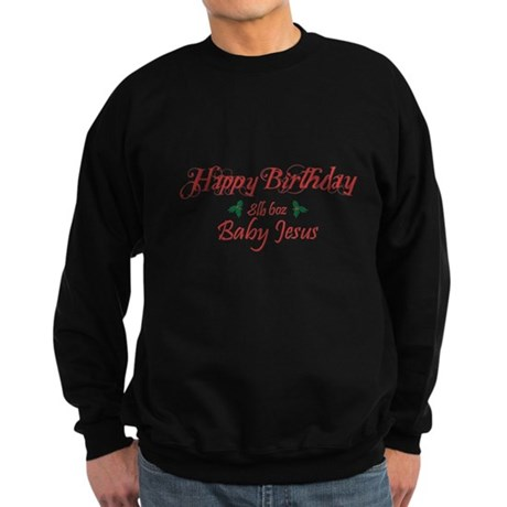 Happy Birthday Baby Jesus Dark Sweatshirt