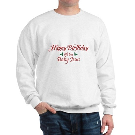 Happy Birthday Baby Jesus Sweatshirt
