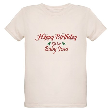 Happy Birthday Baby Jesus Organic Kids T-Shirt