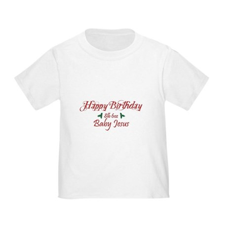 Happy Birthday Baby Jesus Toddler T-Shirt