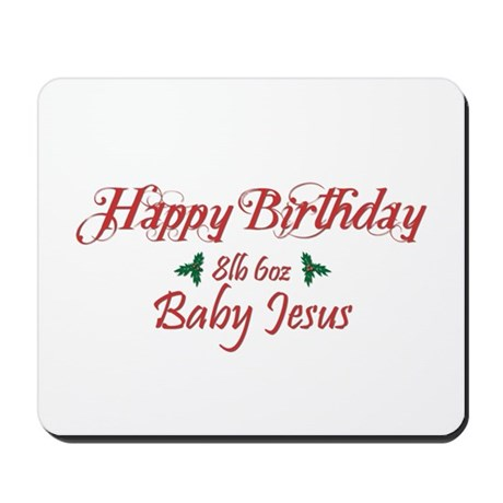 Happy Birthday Baby Jesus Mousepad